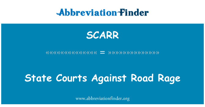 SCARR: State Courts Against Road Rage