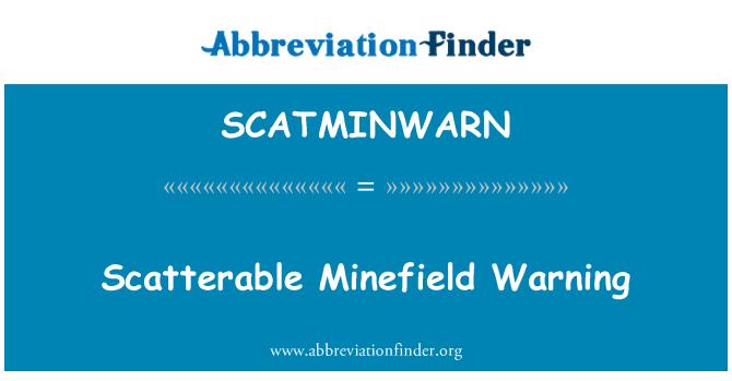 SCATMINWARN: Scatterable Minefield Warning