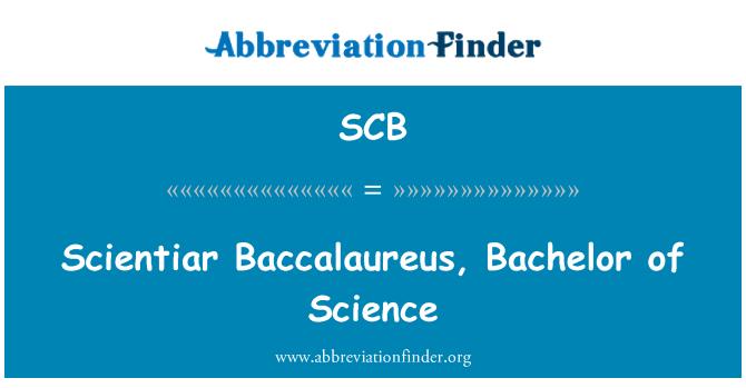 SCB: Scientiar Baccalaureus, Bachelor of Science