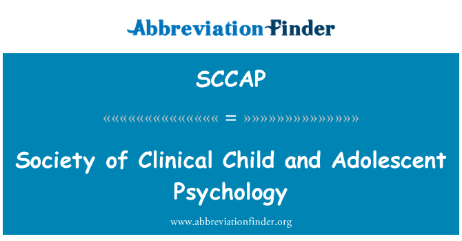 SCCAP: Society of Clinical Child and Adolescent Psychology