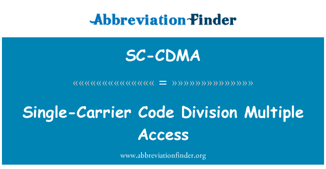 SC-CDMA: Single-Carrier Code Division Multiple Access