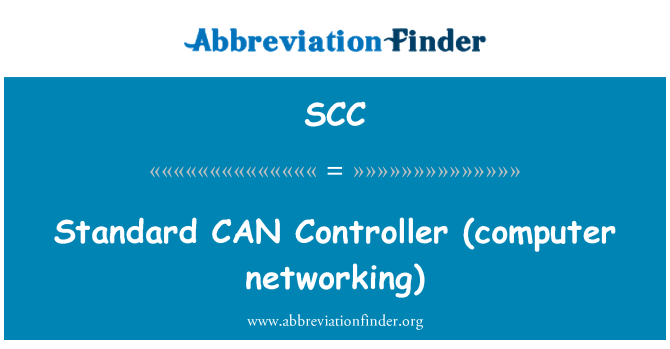 SCC: Standard CAN   Controller (computer networking)