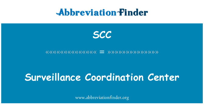 SCC: Surveillance Coordination Center