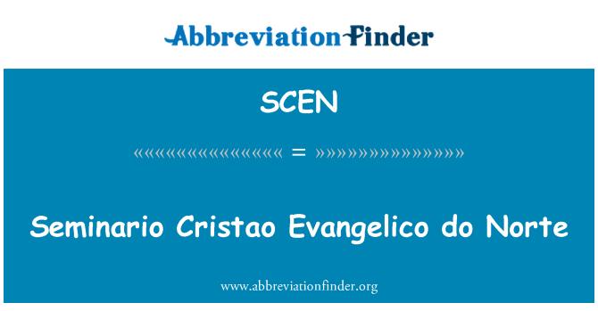 SCEN: Seminario Cristao Evangelico do Norte