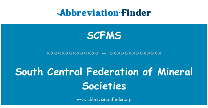 SCFMS: South Central Federation of Mineral Societies