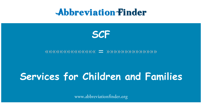 SCF: Services for Children and Families
