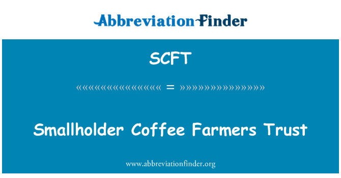 SCFT: Confianza de los pequeños productores de café