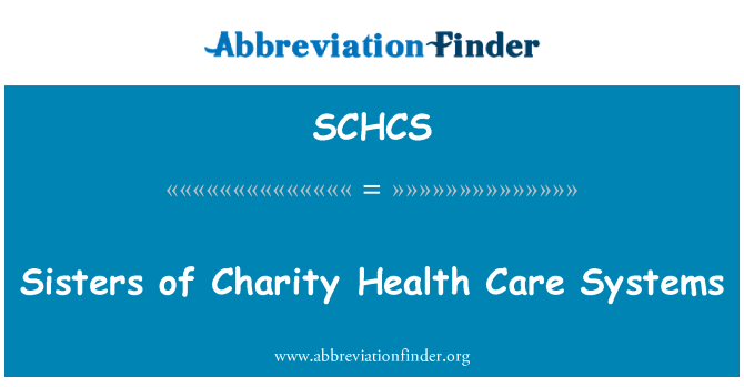 SCHCS: Sisters of Charity Health Care Systems