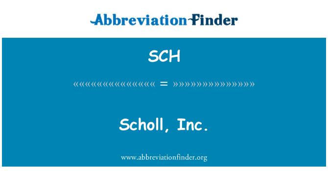 SCH: Scholl, Inc.