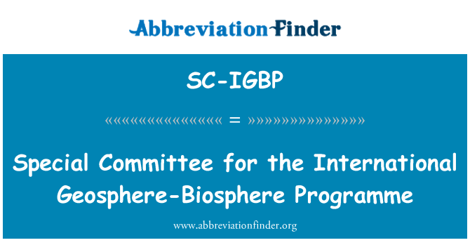 SC-IGBP: Special Committee for the International Geosphere-Biosphere Programme