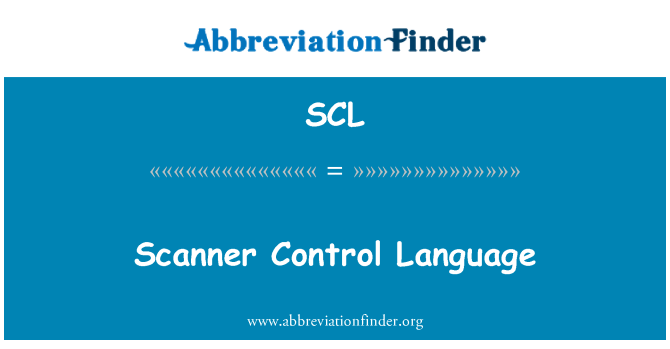 SCL: Scanner Control Language