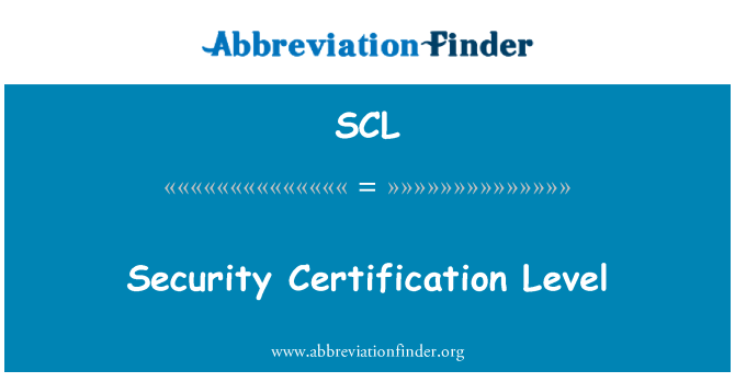 SCL: Security Certification Level