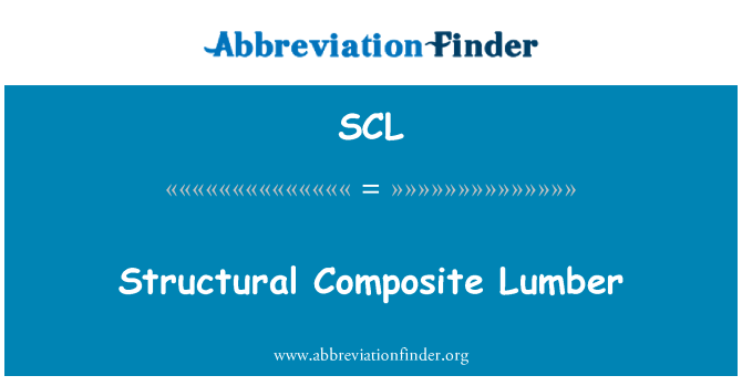 SCL: Structural Composite Lumber