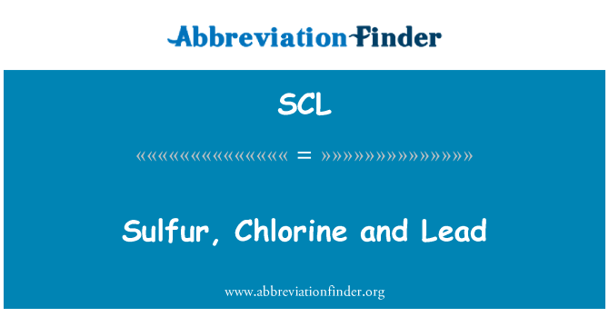 SCL: Sulfur, Chlorine and Lead