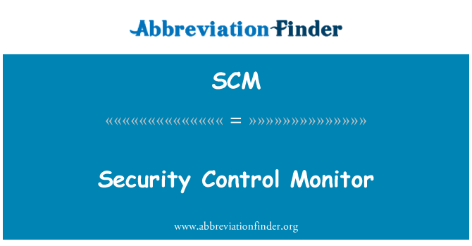 SCM: Security Control Monitor