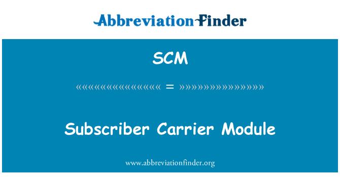 SCM: Subscriber Carrier Module