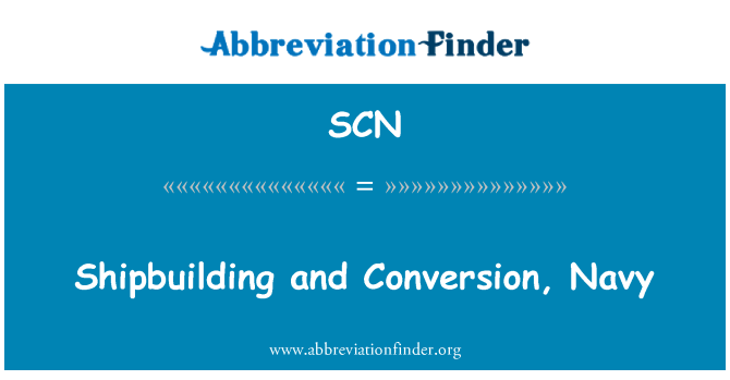 SCN: Shipbuilding and Conversion, Navy