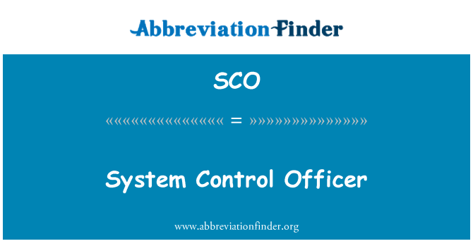 SCO: System Control Officer
