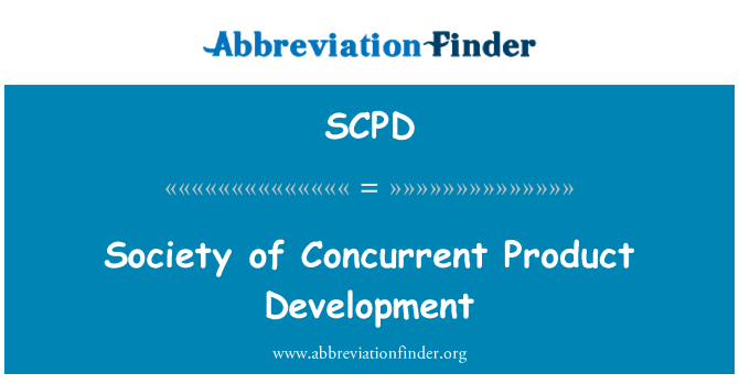 SCPD: Society of Concurrent Product Development