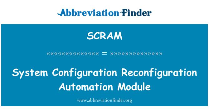 SCRAM: Automatización de la reconfiguración de la módulo de configuración