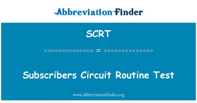 SCRT: Aboneleri devre rutin Test
