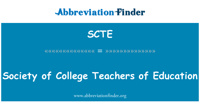 SCTE: Society of College Teachers of Education