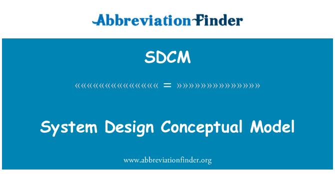 SDCM: Sistemos projektavimo konceptualaus modelio