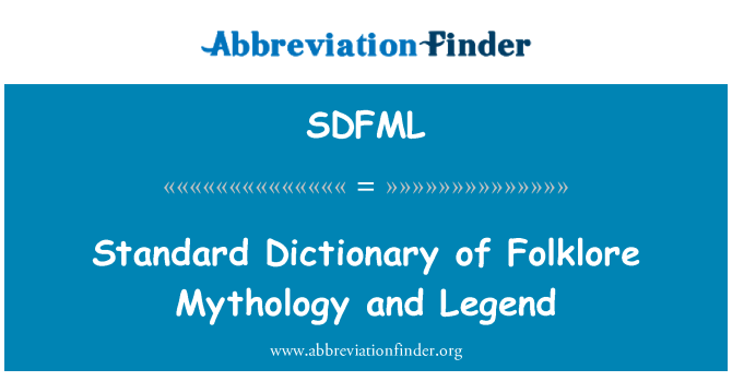 SDFML: Standard Dictionary of Folklore Mythology and Legend