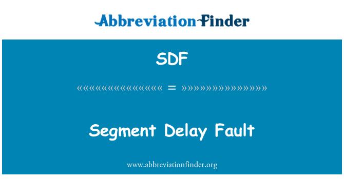 SDF: Segment Delay Fault
