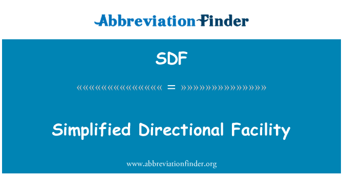 SDF: Simplified Directional Facility