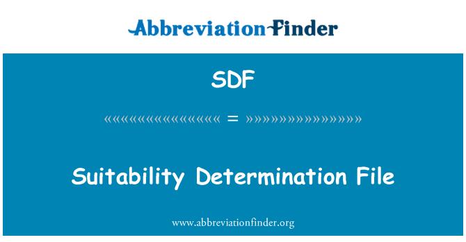 SDF: Suitability Determination File