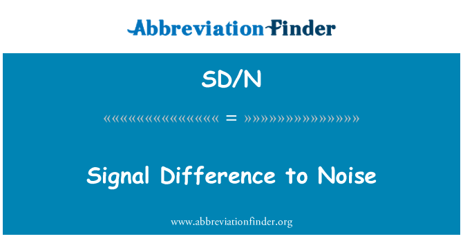 SD/N: Signal Difference to Noise