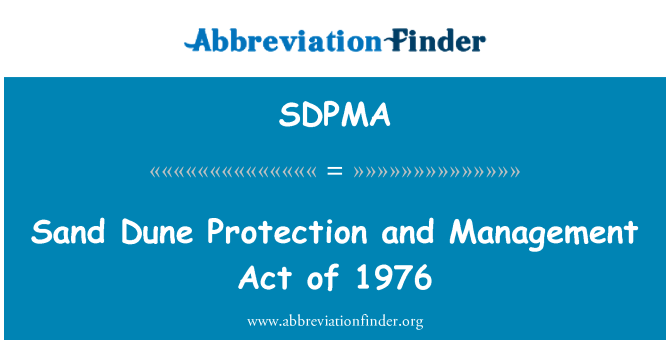 SDPMA: Sand Dune Protection and Management Act of 1976