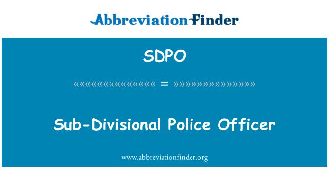 SDPO: Sub-Divisional politseinik
