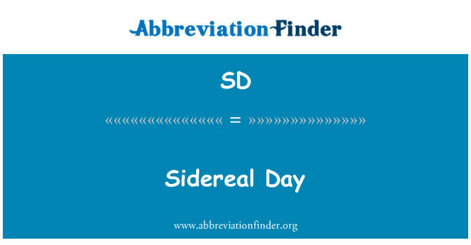SD: Sidereal Day