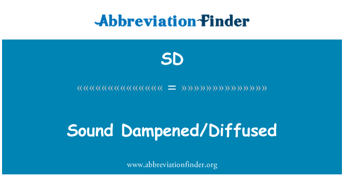 SD: Sound Dampened/Diffused