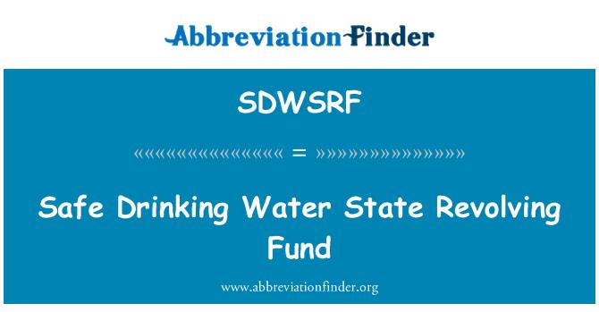 SDWSRF: Safe Drinking Water State Revolving Fund