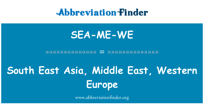 SEA-ME-WE: South East Asia, Middle East, Western Europe