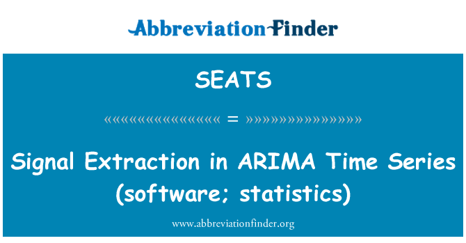 SEATS: Signal Extraction in ARIMA   Time Series (software; statistics)