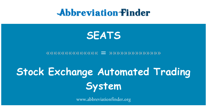 SEATS: Stock Exchange Automated Trading System