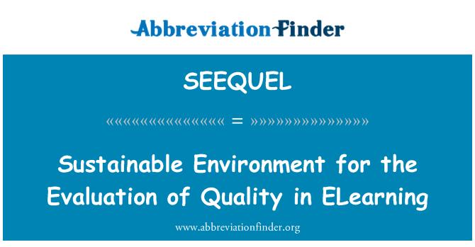 SEEQUEL: 可持续发展的环境,为在电子教学质量的评估的
