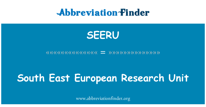 SEERU: South East European Research Unit