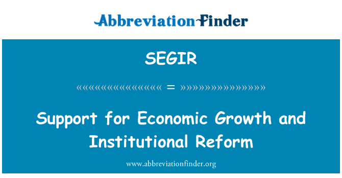 SEGIR: Support for Economic Growth and Institutional Reform