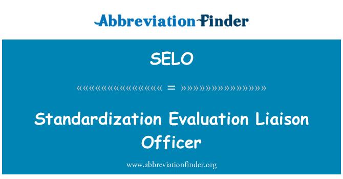 SELO: Ofiţer de legătură standardizare evaluări