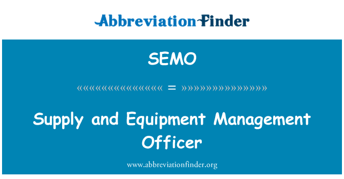 SEMO: Supply and Equipment Management Officer