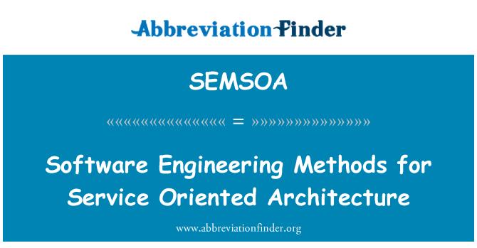 SEMSOA: Métodos de ingeniería de software para el servicio de arquitectura orientada a
