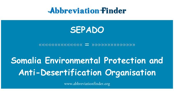 SEPADO: Somalia Environmental Protection and Anti-Desertification Organisation