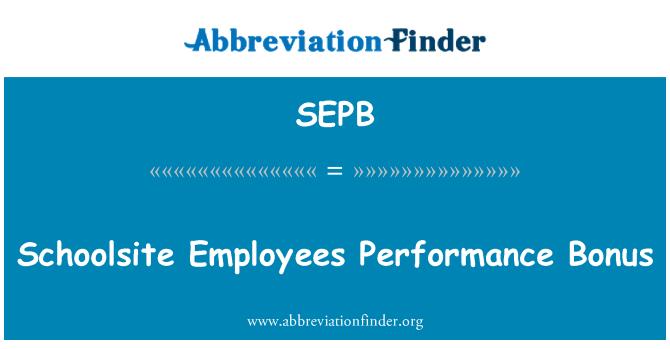 SEPB: Schoolsite çalışanların performans bonusu