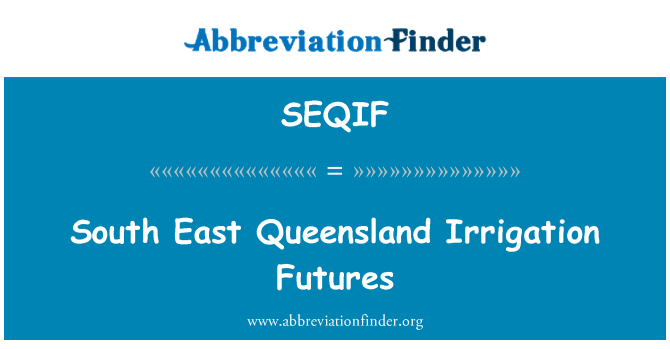 SEQIF: South East Queensland riego futuros