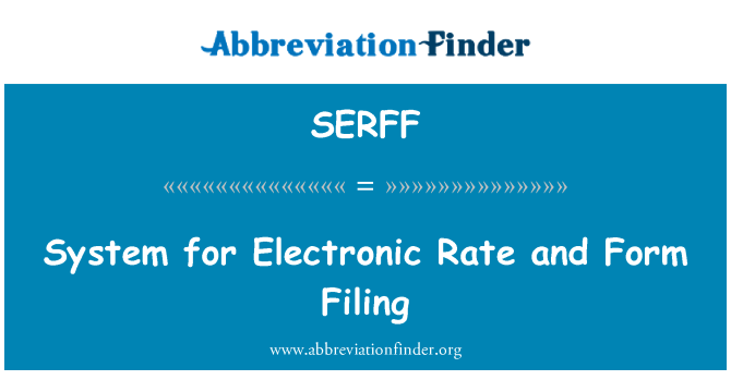 SERFF: System for Electronic Rate and Form Filing